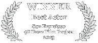 Winner - Best Actor, 2013 San Francisco 48 Hour Film Challenge