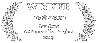 Winner - Best Actor, 2013 San Jose 48 Hour Film Challenge