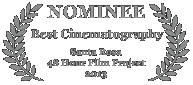Nominee - Best Cinematography, 2013 Santa Rosa 48 Hour Film Project