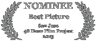 Nominee - Best Picture, 2013 San Jose 48 Hour Film Project