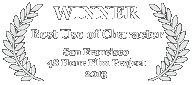 Winner - Best Use Of Character, 2013 San Francisco 48 Hour Film Challenge